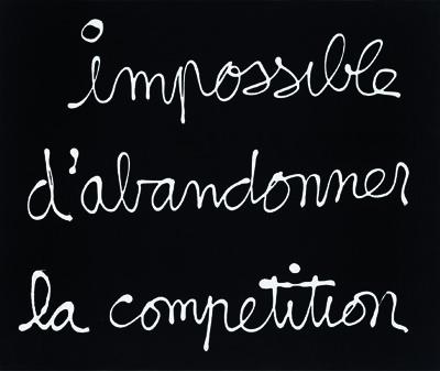 BEN, Impossible d'abandonner la compétition, 2007 - © Adagp, Paris, 2010